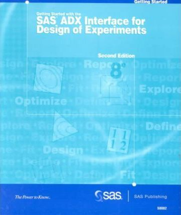 Getting Started with the SAS Adx Interface for Design of Experiments