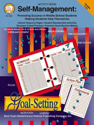 Self-Management, Grades 5 - 8  Promoting Success in Middle-School Students