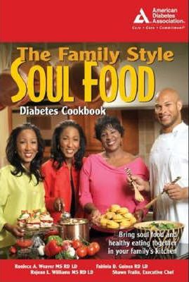 The Family-style Soul Food Diabetes Cookbook