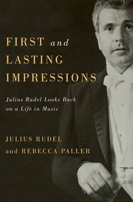 First and Lasting Impressions  Julius Rudel Looks Back on a Life in Music