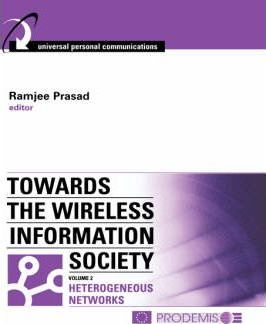 Towards the Wireless Information Society: Heterogeneous Mobile, Satellite and Broadcast Networks v. 2