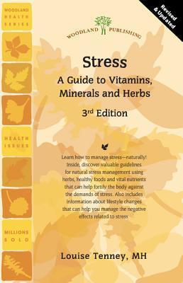 Stress : A Guide to Vitamins, Minerals and Herbs