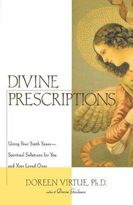 Divine Prescriptions  Spiritual Solutions for You and Your Loved Ones