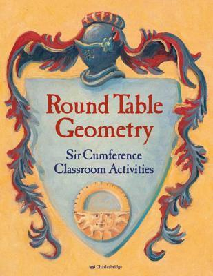 Round Table Geometry: Sir Cumference Classroom Activities