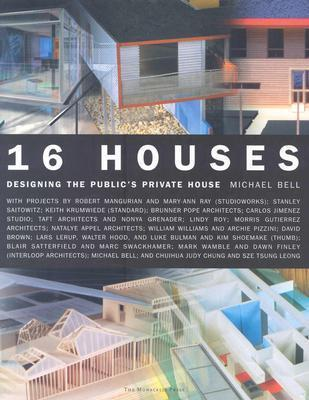 16 Houses  Designing the Public's Private House