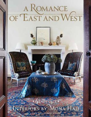 A Romance of East and West : Interiors by Mona Hajj