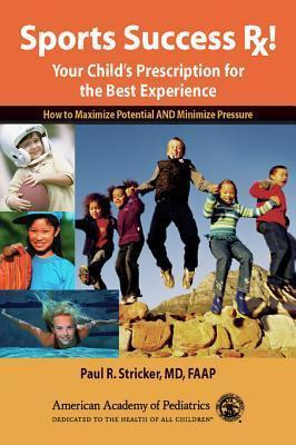 Sports Success Rx! Your Child's Prescription for the Best Experience
