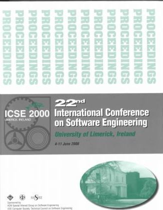 22nd International Conference on Software Engineering (Icse 2000)