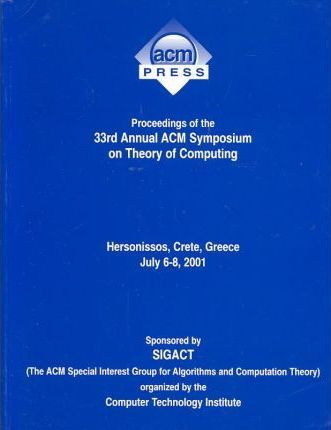 Proceedings of the 33rd Annual Acm Symposium on Theory of Computing