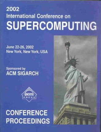 Conference Proceedings of the 2002 International Conference on Supercomputing