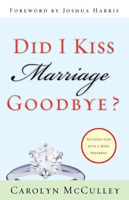 Did I Kiss Marriage Goodbye? : Trusting God with a Hope Deferred