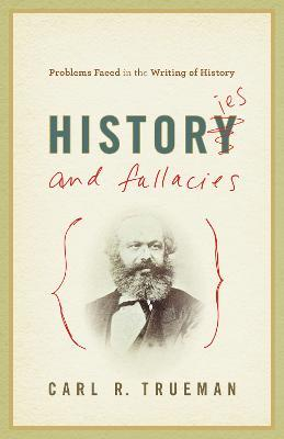Histories and Fallacies : Problems Faced in the Writing of History