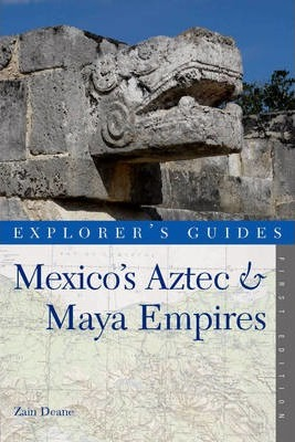 Explorer's Guide Mexico's Aztec & Maya Empires