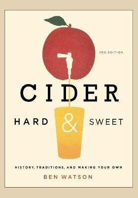 Cider, Hard and Sweet : History, Traditions, and Making Your Own