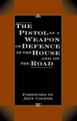 Pistol as a Weapon of Defence in the House and on the Road