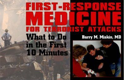 First-Response Medicine for Terrorist Attacks : What to Do in the First 10 Minutes