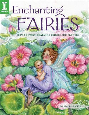 Enchanting Fairies : How to Paint Charming Fairies and Flowers