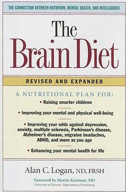 The Brain Diet : The Connection Between Nutrition, Mental Health and Intelligence