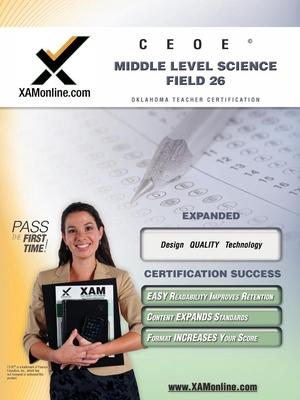 Ceoe Osat Middle Level Science Field 26 Teacher Certification Test Prep Study Guide