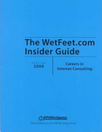 The Wetfeet.Com Insider Guide