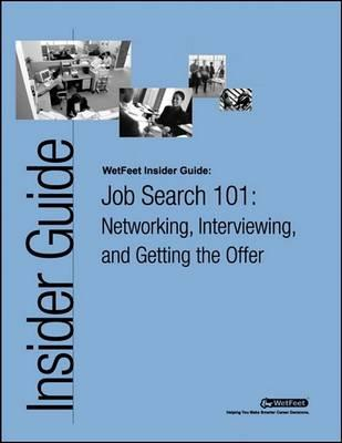 The Insider's Guide to Getting the Job and the Best Offer