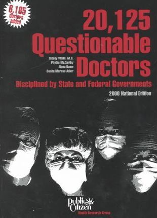 20,125 Questionable Doctors Disciplined by State and Federal Governments