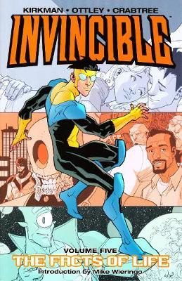Invincible: Invincible Volume 5: The Fact Of Life The Fact of Life v. 5