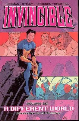 Invincible: Invincible Volume 6: A Different World A Different World v. 6