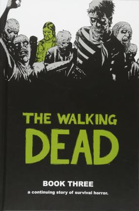 The Walking Dead: Bk. 3