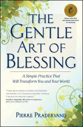 The Gentle Art of Blessing : A Simple Practice That Will Transform You and Your World