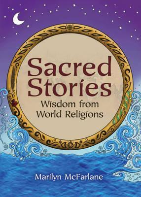 Sacred stories : wisdom from world religions author Marilyn