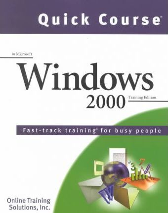 Quick Course in Microsoft Windows 2000