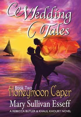 Wedding Tales Book Two  Honeymoon Caper