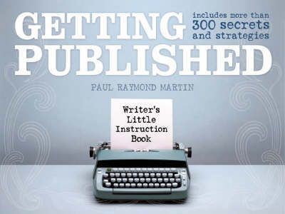 Getting Published: Includes More Than 300 Secrets and Strategies
