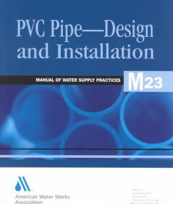 M23 PVC Pipe - Design and Installation  sc 1 st  Book Depository & M23 PVC Pipe - Design and Installation : American Water Works ...