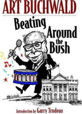 Beating Around The Bush : Political Humor 2000-2006