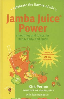 Jamba Juice Power : Smoothies and Juices for Mind, Body and Spirit