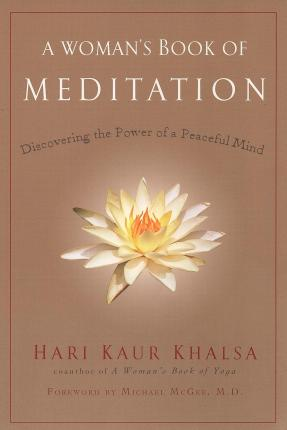 Woman'S Book of Meditation : Discovering the Power of a Peaceful Mind