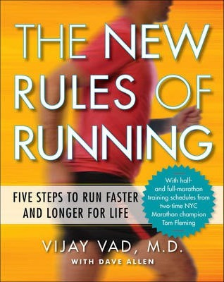 New Rules of Running : Five Steps to Run Faster and Longer for Life