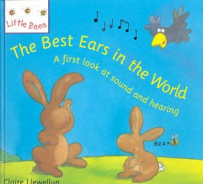 The Best Ears in the World : A First Look at Sound and Hearing