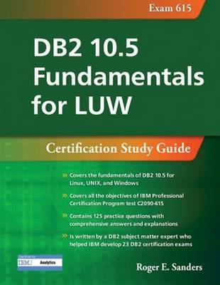 db2 10 5 fundamentals for luw certification study guide exam 615 rh bookdepository com DB2 DBA Training Data Analytics Certification