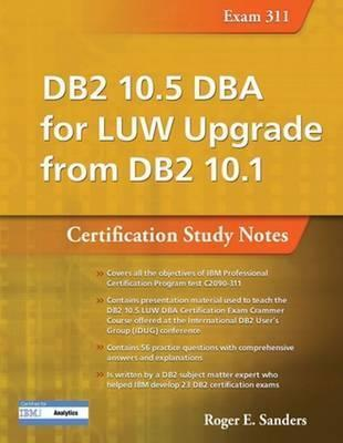 DB2 10.5 DBA for LUW Upgrade from DB2 10.1 : Roger E. Sanders ...