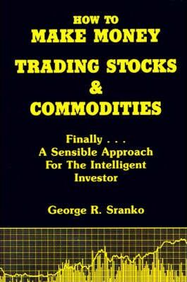 How to Make Money Trading Stocks & Commodities