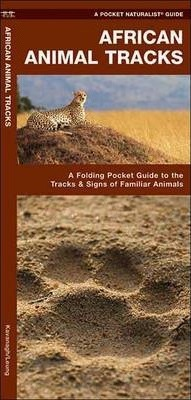 African Animal Tracks A Folding Pocket Guide To The Signs Of Familiar Species