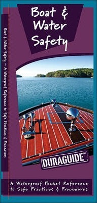Boat & Water Safety  A Waterproof Pocket Guide to Safe Practices & Procedures