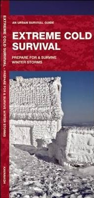 Extreme Cold  Prepare For & Survive Winter Storms