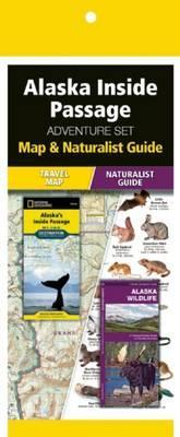 Alaska Inside Passage Adventure Set : Map & Naturalist Guide