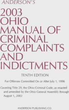 Anderson's 2003 Ohio Manual of Criminal Complaints and Indictments