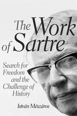 sartre and freedom Sartre: a philosophical biography by thomas r flynn cambridge university press 436 pages $3995 and £30 when the french thinker and writer jean-paul sartre died in april 1980, 50,000 people followed his hearse through paris.