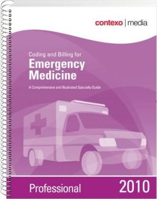 Coding and Billing for Emergency Medicine 2010